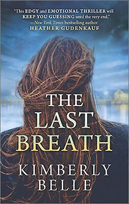 The Last Breath A Novel by Kimberly Belle