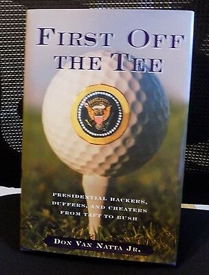 First Off The Tee by Don Van Natta Jr- 1st Edition Hardcover