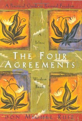 The Four Agreements A Practical Guide to Personal