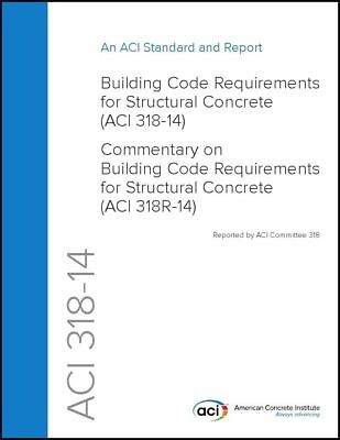 LOOSE LEAF ACI 318-14 Building Code Rqs Structural Concrete - Commentary 2014