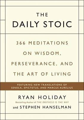 The Daily Stoic  366 Meditations on Self-Mastery Perseverance and Wisdom Feat