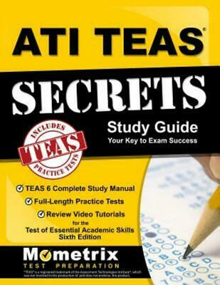 ATI TEAS Secrets Study Guide TEAS 6 Complete Study Manual Full-