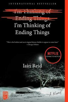 Im Thinking of Ending Things  A Novel by lain Reid