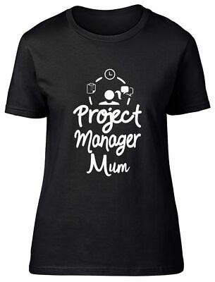 Project Manager Mum Fitted Womens Ladies T Shirt