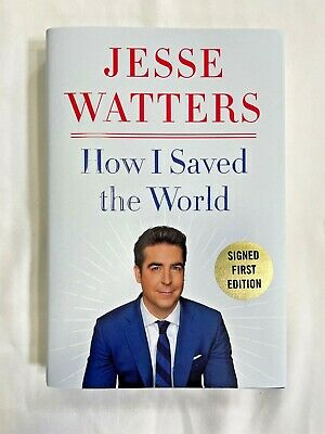 How I Saved the World - by Jesse Watters SIGNED