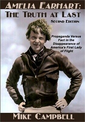 Amelia Earhart The Truth at Last Second Edition Paperback or Softback