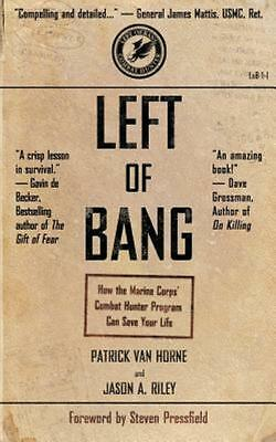 Left of Bang How the Marine Corps Combat Hunter Program Can Save Your Life Pa