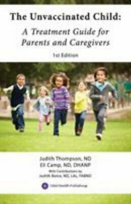The Unvaccinated Child A Treatment Guide for Parents and Caregivers Paperback