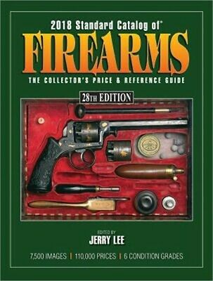 2018 Standard Catalog of Firearms The Collectors Price - Reference Guide Pape
