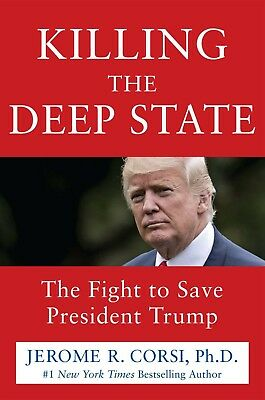Killing the Deep State  The Fight to Save President Trump 2018 eBooks