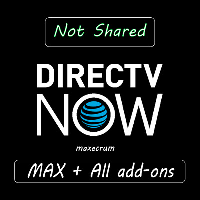 DirecTV NOW - Not Shared - MAX - HBO - All add-ons included
