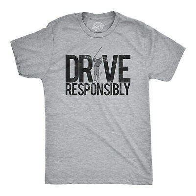 Mens Drive Responsibly Tshirt Funny Golf Fathers Day Tee