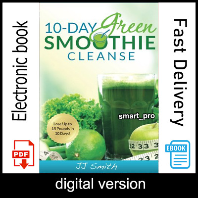 10 Day Green Smoothie Cleanse by JJ Smith Ten Daydigital book INSTANT DELIVERY