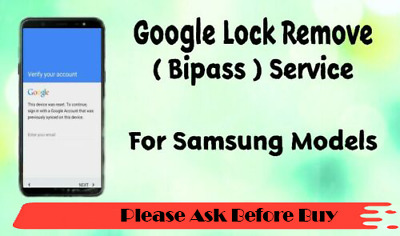 Google Lock FRP Bypass Remove Service For Samsung All Models