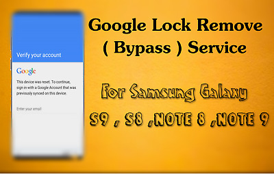 Google Lock FRP Remove Bypass Service For Samsung S9 S8 Note 9 Note 8