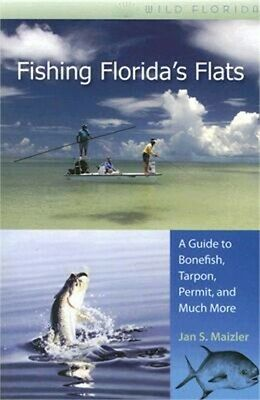 Fishing Floridas Flats A Guide to Bonefish Tarpon Permit and Much More Pap