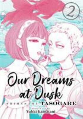 Our Dreams at Dusk Shimanami Tasogare Vol- 2 Our Dreams at Dusk Shimanami Tas