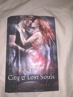 The Mortal Instruments Ser- City of Lost Souls by Cassandra Clare 2012-
