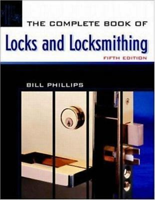 NEW - The Complete Book of Locks and Locksmithing by Phillips Bill