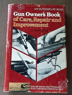 Vintage Gun Owners Book Of Care Repair and Improvement-By Roy Dunlap