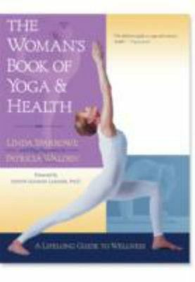The Womans Book of Yoga and Health A Lifelong Guide to Wellness