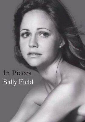 In Pieces by Sally Field Hardcover NEW