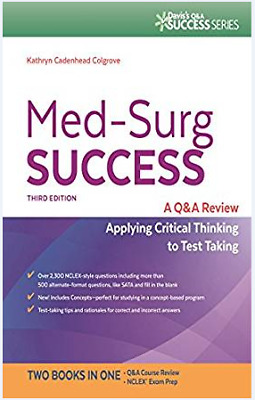 Med-Surg Success Q-A Review Applying Critical Thinking to Test Taking🔥P-D-F