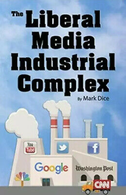 The Liberal Media Industrial Complex Paperback by Mark Dice - Paperback - NEW