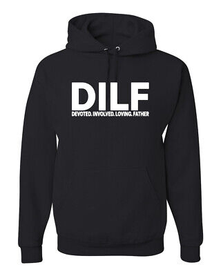 DILF Deoted Involved Loving Father Mens Fathers Day Sweatshirt Hoodie
