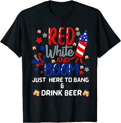 Funny Fourth of July 4th of July Beer Im Just Here To Bang T-Shirt