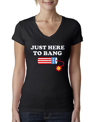 Just Here to Bang Funny 4th of July American Pride Womens Junior Fit V-Neck Tee