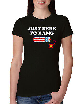 Just Here to Bang Funny 4th of July American Pride Womens Slim Fit Junior Tee