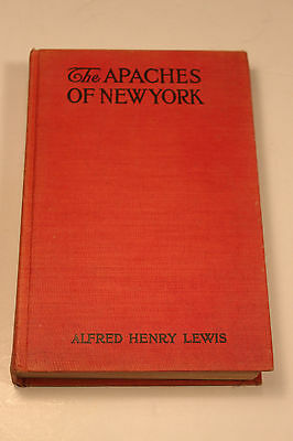 The Apaches Of New York Book First Edition Indian 1912 Hardcover