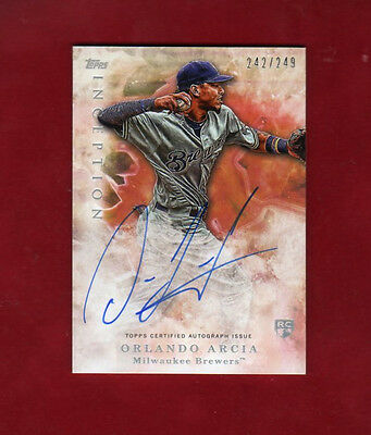 2017 Topps INCEPTION Orlando Arcia  BREWERS  AUTOGRAPH AUTO Rookie RC 249