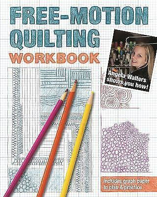 Free-Motion Quilting Workbook Angela Walters Shows You How