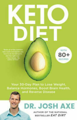 Keto Diet Your 30-Day Plan to Lose Weight Balance By Josh Axe Paperback