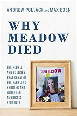 Why Meadow Died The People and Policies That Created by Andrew Pollack HARDC-
