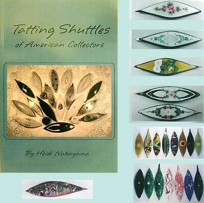 Excellent Book Tatting Shuttles of American Collectors  by Heidi Nakayama