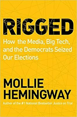 Rigged How the Media Big Tech and the Democrats Seized Our Elections HARDC-
