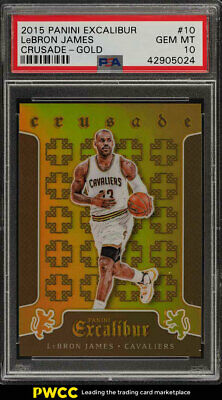 2015 Panini Excalibur Crusade Gold LeBron James 10 10 PSA 10 GEM MINT PWCC