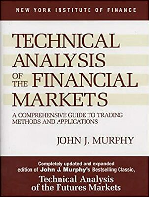 Technical Analysis of the Financial Markets HARDBACK