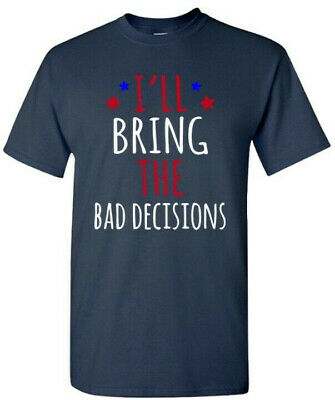 4th of July Shirt- I Will Bring The Bad Decisions T-shirt-Red White and Blue 4