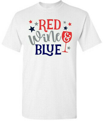 4th of July Shirt- Red Wine and Blue T-shirt-Red White and Blue 5