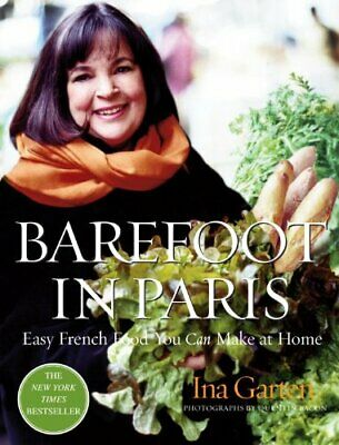 Barefoot in Paris: Easy French Food You Can Make at Home by Ina Garten Hardback