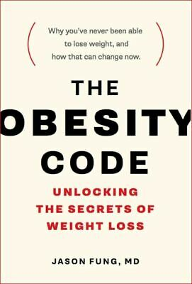 The Obesity Code  Unlocking the Secrets of Weight Loss E-edition