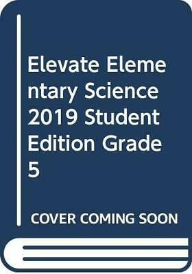 Elevate Elementary Science 2019 Student Edition Grade 5 Book The Fast Free