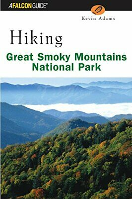 Hiking Great Smoky Mountains National Park by Adams Kevin Book The Fast Free