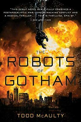 Robots of Gotham The by McAulty Todd Book The Fast Free Shipping