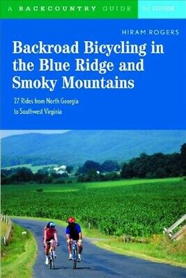 Backroad Bicycling in the Blue Ridge and Smoky Mountains  27 Rides for Touri-