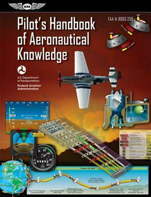 Pilots Handbook of Aeronautical Knowledge FAA-H-8083-25B by Federal Aviation A